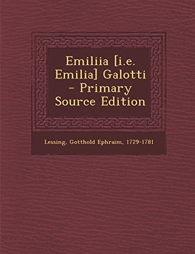 Emiliia [I.E. Emilia] Galotti - Primary Source Edition