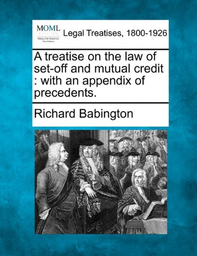 a-treatise-on-the-law-of-set-off-and-mutual-credit-with-an-appendix-of-precedents