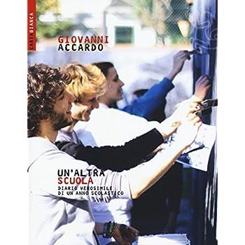 Un'altra Scuola. Diario Verosimile Di Un Anno Scolastico