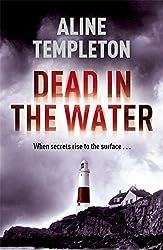 Dead in the Water by Aline Templeton Short A like Alice Line pronounced lean (2010-02-04)