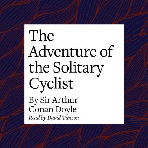 The Adventure of the Solitary Cyclist  Audiolibri