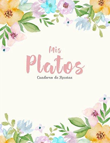 Mis Platos. Cuaderno De Recetas: Mi Libro de Recetas en blanco (Cocina De La Familia) por Sky Blank
