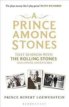 A Prince Among Stones: That Business with The Rolling Stones and Other Adventures par [Loewenstein, Prince Rupert]