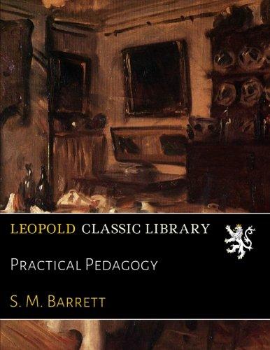 Practical Pedagogy por S. M. Barrett