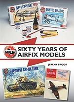 Sixty Years of Airfix Models de Jeremy Brook