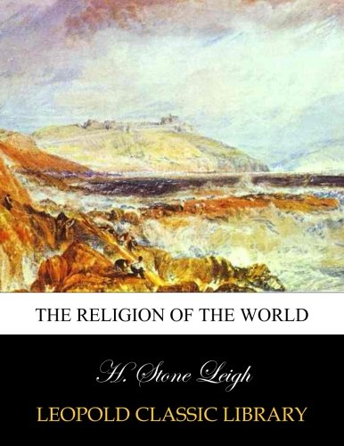 The religion of the world por H. Stone Leigh