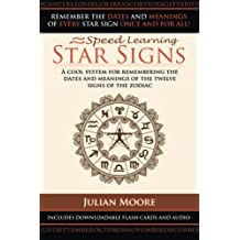 Star Signs: A Cool System For Remembering The Dates And Meanings Of The Twelve Signs Of The Zodiac: Volume 6 (Speed Learning)