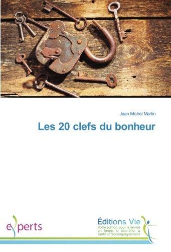 Les 20 clefs du bonheur par Jean Michel Martin