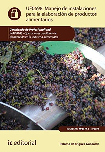 Manejo de instalaciones para la elaboración de productos alimentarios. INAD0108 por Paloma Rodríguez González