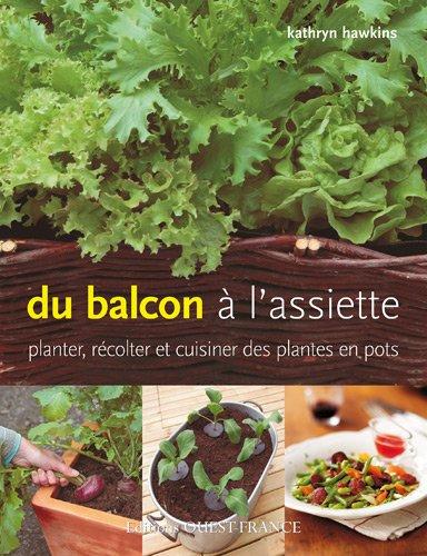 du-balcon-a-lassiette-planter-recolter-et-cuisiner-des-plantes-en-pots
