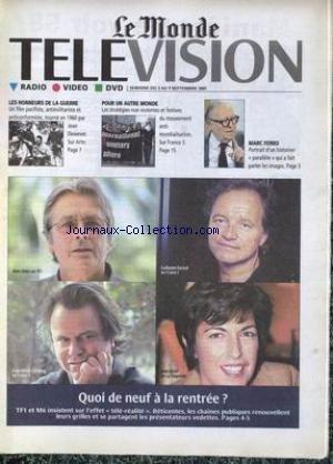 MONDE TELEVISION RADIO VIDEO DVD (LE) du 03/09/2001 - LES HONNEURS DE LA GUERRE - FILM DE JEAN DEWEVER - MOUVEMENT ANTI-MONDIALISATION - MARC FERRO - ALAIN DELON - GUILAUME DURAND - RUTH ELKRIEF ET F.OLIVIER GLESBERG - QUOI DE NEUF A LA RENTREE.