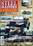 STEEL MASTERS [No 31] du 01/02/1999 - BLINDES 1 - 35 SU 100 - COMPARATIF 1 - 35 - AM M8 - LE DTA EN ITALIE 1943 - 45 - VEHICULES 1 - 48 - FORD V3000S - MODERNES - LVTE - DIORAMA 1 - 72 - BERGEPANTHER - MK IV A CAMBRAY - SDKFZ 251 - 9