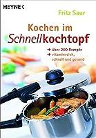 Kochen im Schnellkochtopf: Über 200 Rezepte, vitam