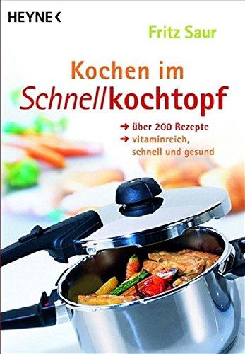 Preisvergleich Produktbild Kochen im Schnellkochtopf: Über 200 Rezepte, vitaminreich, schnell und gesund