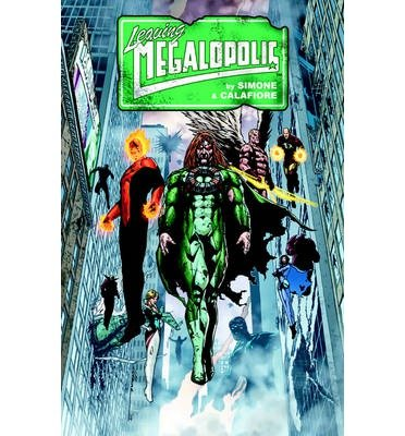 [(Leaving Megalopolis)] [ By (artist) Jim Calafiore, By (author) Gail Simone ] [September, 2014]