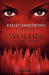 Blut der Wölfin: Bitten: Women of the Otherworld 6
