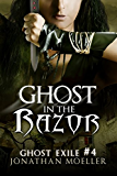 Ghost in the Razor (Ghost Exile #4) (World of the Ghosts)