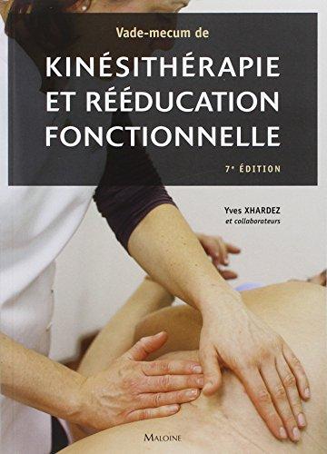 Vade-mecum de kinésithérapie et rééducation fonctionnelle : Techniques, pathologie et indications de traitement pour le praticien