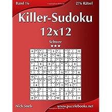 Killer-Sudoku 12x12 - Schwer - Band 16 - 276 Rätsel: Volume 16