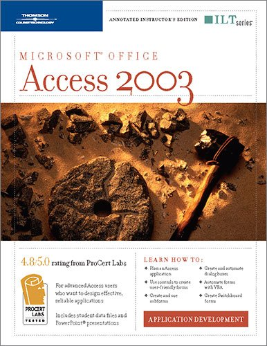 Access 2003: Application Development, 2nd Edition: Instructor's Edition