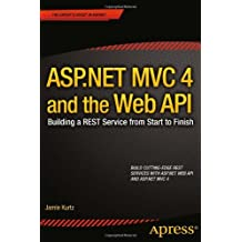 By Jamie Kurtz - IOTAP ASP.NET MVC 4 and the Web API: Building a REST Service from Start to Finish (1st (first) editionNew edition)