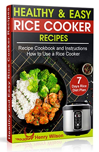 Healthy and Easy Rice Cooker Recipes for Two: Best Whole Food Rice Cooker Recipe Cookbook and Instructions How to Use a Rice Cooker (+ Weight Loss Rice Recipe, 7 days Rice Diet Plan) (English Edition)