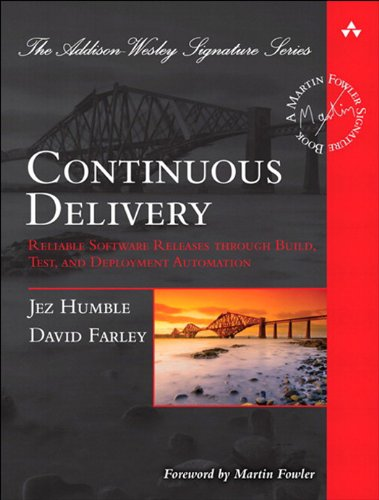 Continuous Delivery: Reliable Software Releases through Build, Test, and Deployment Automation (Addison-Wesley Signature Series (Fowler)) (English Edition) por Jez Humble