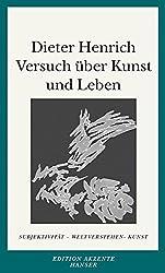 Versuch über Kunst und Leben: Subjektivität - Weltverstehen - Kunst
