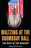 Waltzing at the Doomsday Ball: the best of Joe Bageant (English Edition)