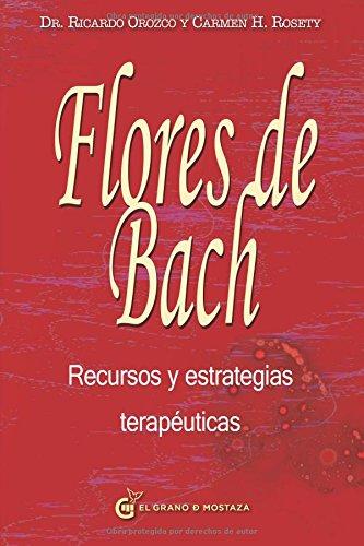 Flores de Bach Recursos y estrategias terapéuticas par Dr. Ricardo Orozco