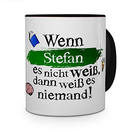 Tasse mit Namen Stefan - Layout: Wenn Stefan es Nicht Weiß, Dann Weiß es Niemand - Namenstasse,...
