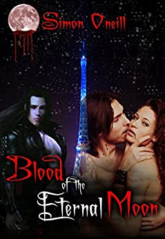 Blood Of The Eternal Moon by [Oneill, Simon]