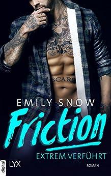 Friction - Extrem verführt von [Snow, Emily]