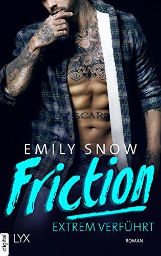 Friction - Extrem verführt (Extreme Love) von [Snow, Emily]