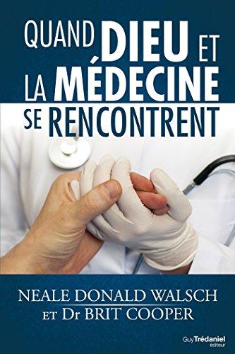 Quand dieu et la médecine se rencontrent par Neale Donald Walsch