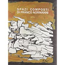 Spazi composti di Franco Normanni. Ediz. illustrata