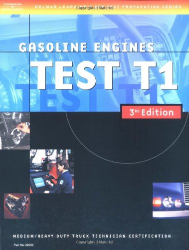 Gasolines Engines Test T1: Medium Heavy Duty Truck Test: Gasoline Engines (DELMAR LEARNING'S ASE TEST PREP SERIES)