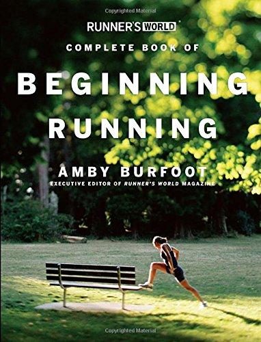Runner's World Complete Book of Beginning Running (Runner's World Complete Books) por Amby Burfoot
