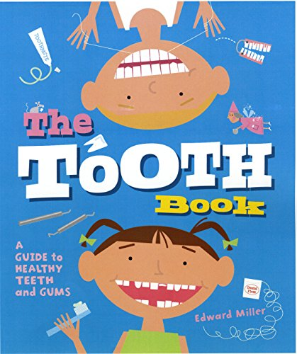 The Tooth Book: A Guide to Healthy Teeth and Gums por Edward Miller