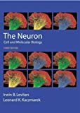 The Neuron: Cell and Molecular Biology 3rd (third) Edition by Levitan Ph.D., Irwin B., Kaczmarek Ph.D., Leonard K. published by OUP USA (2001)