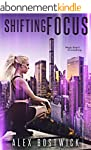 Shifting Focus (A Paranormal, Urban,...