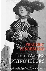 Les Taties flingueuses: Une enquête de Loulou Chandeleur, détective en 14-18 par Frédéric Lenormand