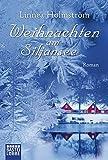 Weihnachten am Siljansee: Roman (Allgemeine Reihe. Bastei Lübbe Taschenbücher)