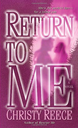 Return to Me: A Novel (Last Chance Rescue) by Christy Reece (2009-05-19)