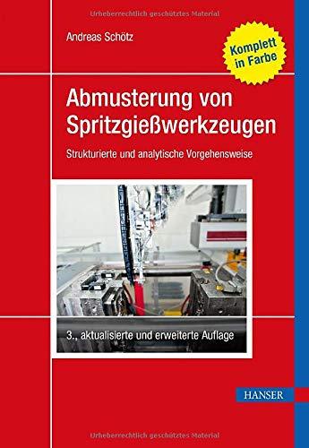 Abmusterung von Spritzgießwerkzeugen: Strukturierte und analytische Vorgehensweise Strukturierte Hardcover