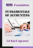 Fundamentals of Accounting for CMA Foundation by CA Raj K Agrawal