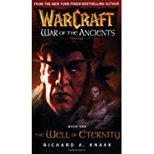 Warcraft: Well of Eternity: War of the Ancients Book 1