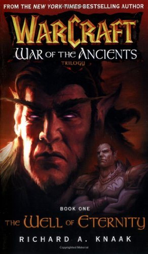 Warcraft: War of the Ancients #1: The Well of Eternity: Well of Eternity Bk. 1 por Richard A. Knaak