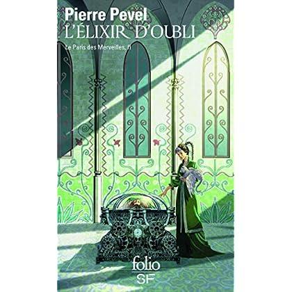 Le Paris des Merveilles, II:L'Élixir d'Oubli: Le Paris des merveilles, II