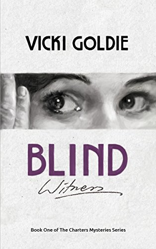 Blind Witness (The Charters Mysteries Book 1) by [Goldie, Vicki]